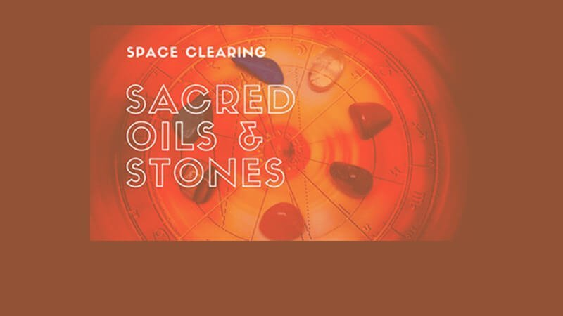 Sacred Stones and Oil in Space Clearing